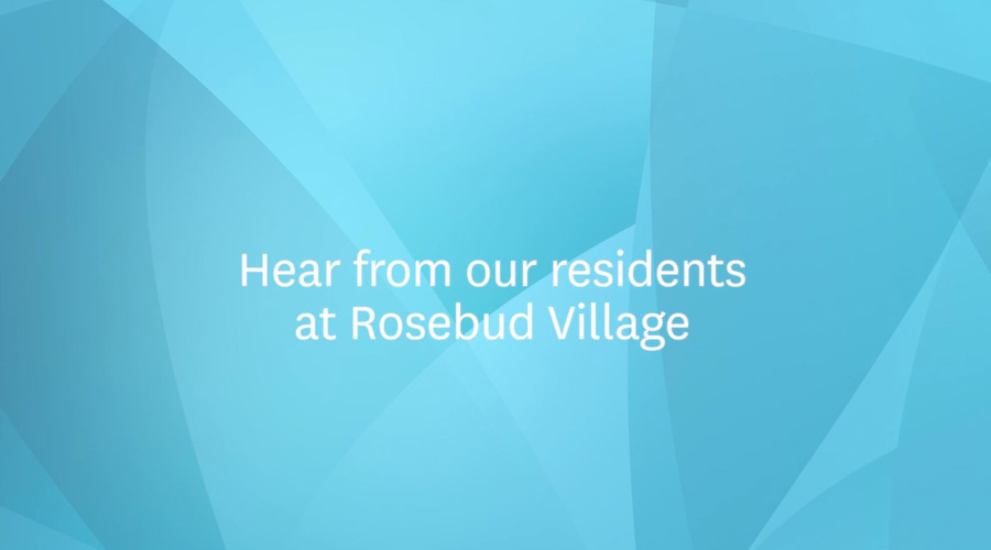 Hear from our Residents at Rosebud 900 x 500
