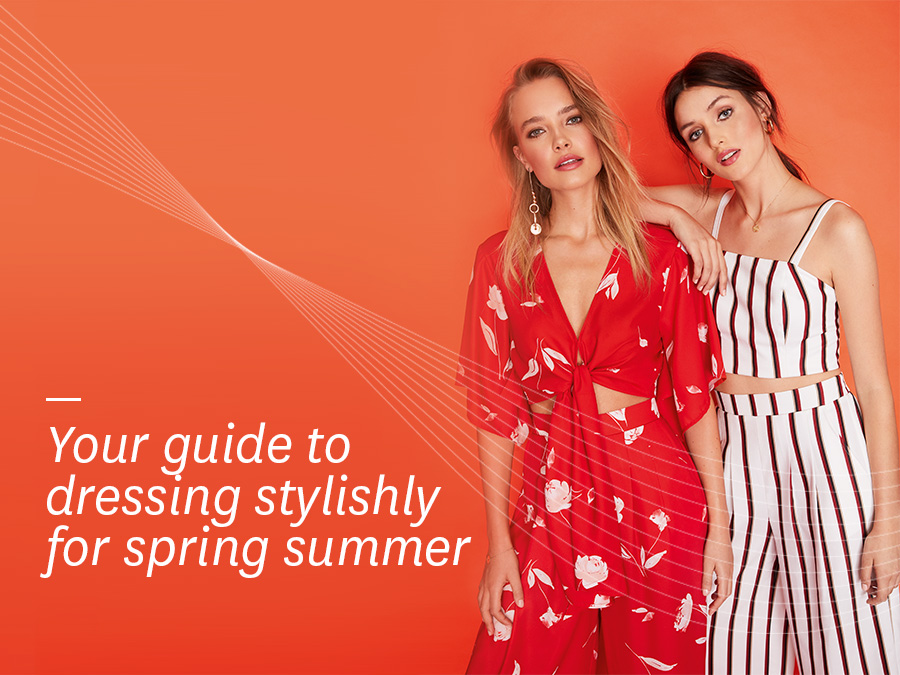 Your guide to dressing stylishly for spring summer